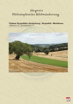 Philosophische Bildwanderung  Vitaltour Hergenfelder Kuckucksweg - Hergenfeld - Rheinhessen