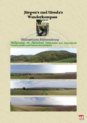 Philosophische Bildwanderung Willigisweg (Vitaltour) im Naheland