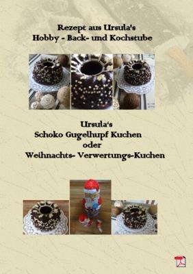 Ursula's Schoko Gugelhupf Kuchen  oder  Weihnachts- Verwertungs-Kuchen