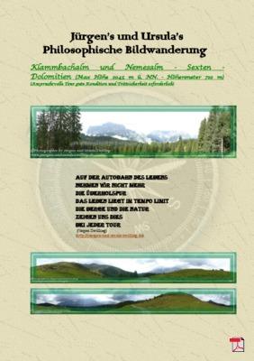 Philosophische Bildwanderung - Klammbachalm und Nemesalm - Sexten - Dolomiten