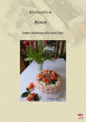 Ursula's Mandarinen Käse Sahne Torte mit handgefertigter Dekoration (Eigenkreation ) - Rezept