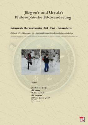 Philosophische Bildwanderung - Kaiserrunde über den Hauning - Söll - Tirol - Kaisergebirge -Österreich -