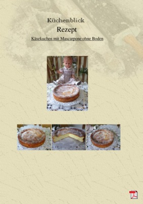 Ursula's Käsekuchen mit Mascarpone ohne Boden -Rezept