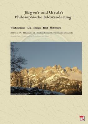 Philosophische Bildwanderung - Wochenbrunn - Alm - Ellmau - Tirol - Österreich