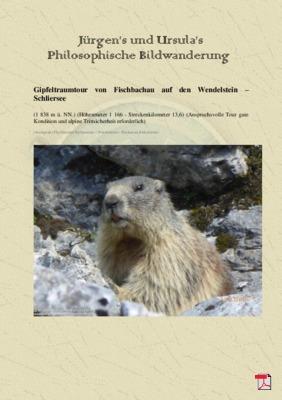 Philosophische Bildwanderung Gipfeltraumtour von Fischbachau auf den Wendelstein - Schliersee - Tegernsee