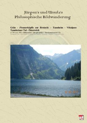 Philosophische Bildwanderung Grän - (Neunerköplfe zur Brotzeit) Tannheim Vilsalpsee Tannheimer Tal - Österreich